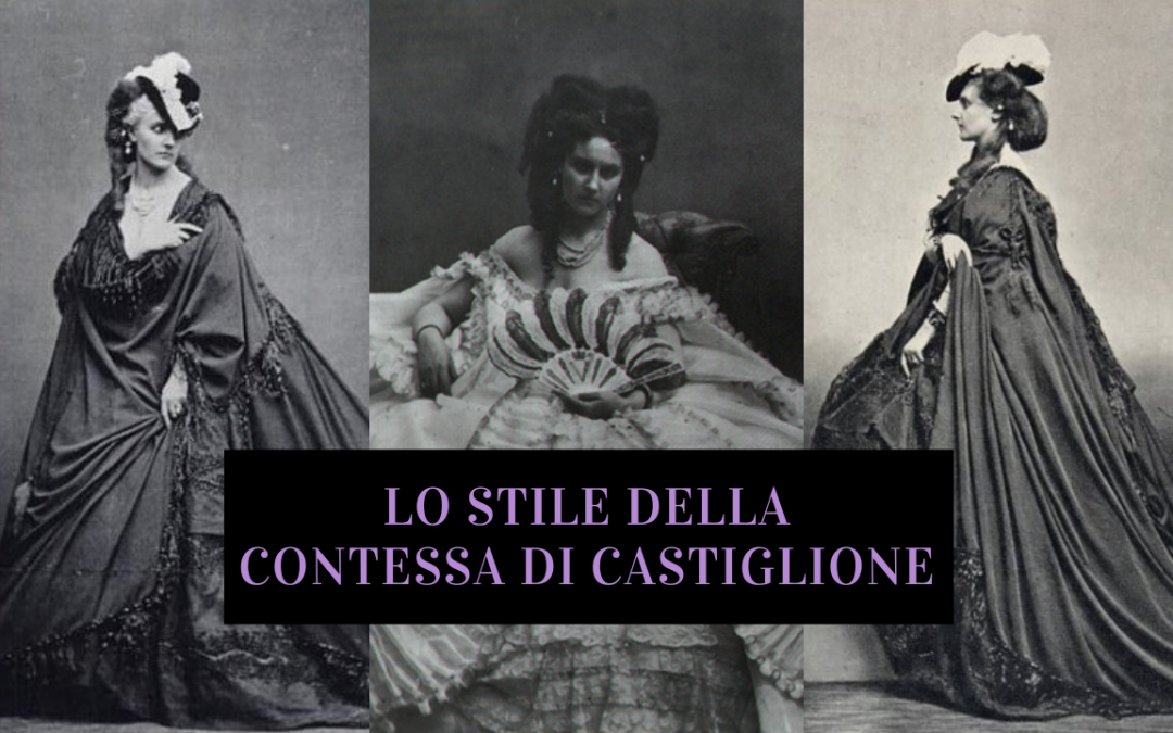 La Contessa di Castiglione: lo stile della dea dell'Ottocento
